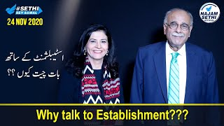 Sethi Sey Sawal | Why talk to Establishment? | 24 November 2020 | Najam Sethi Official