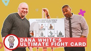 DANA WHITE'S ULTIMATE FIGHT CARD ON CABBIE PRESENTS