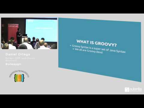 Daniel Ortega (@olmaygti) - Introducción a Groovy