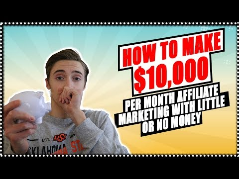 How To Make $10,000 Per Month Affiliate Marketing With LITTLE Or NO Money!