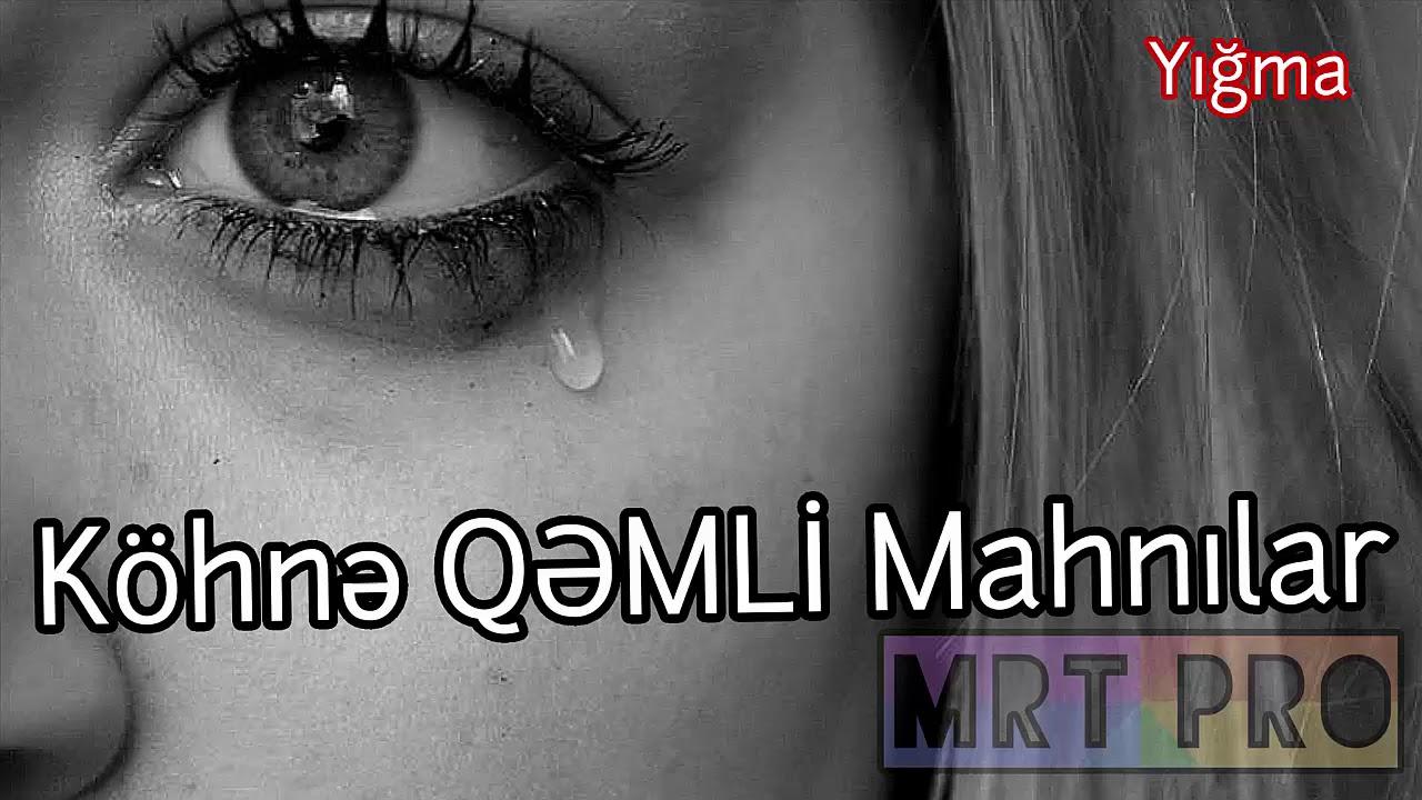 QEMLI  Mahnilar (Kohne) 1990 ve 2000 ci iller | Super Yigma Aglamali (MRT Pro Mix #31)