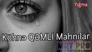 QEMLI  Mahnilar (Kohne) 1990 ve 2000 ci iller  Super Yigma Aglamali (MRT Pro Mix 31)
