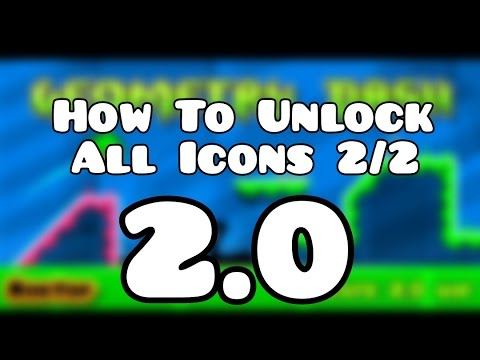 Geometry Dash 2.0 How to Unlock All Icons 2/2 READ DESC!