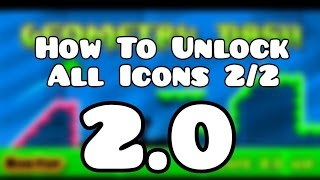 Geometry Dash [2.0] - How to Unlock All Icons 2/2