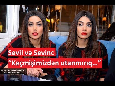 """Sevil və Sevinc -  """"Keçmişimizdən utanmırıq…"""""""