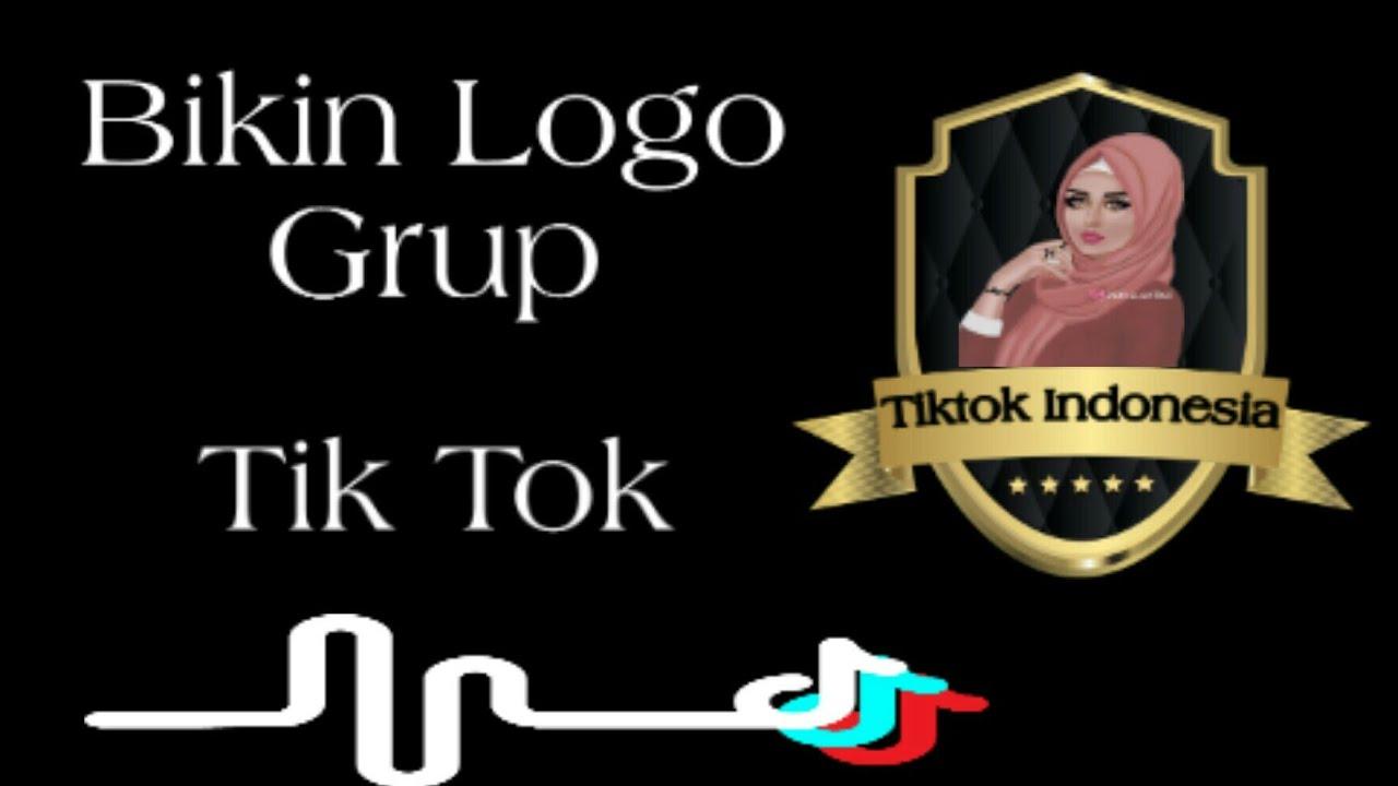 Bikin Logo Grup Tiktok Tiktok Indonesia Youtube