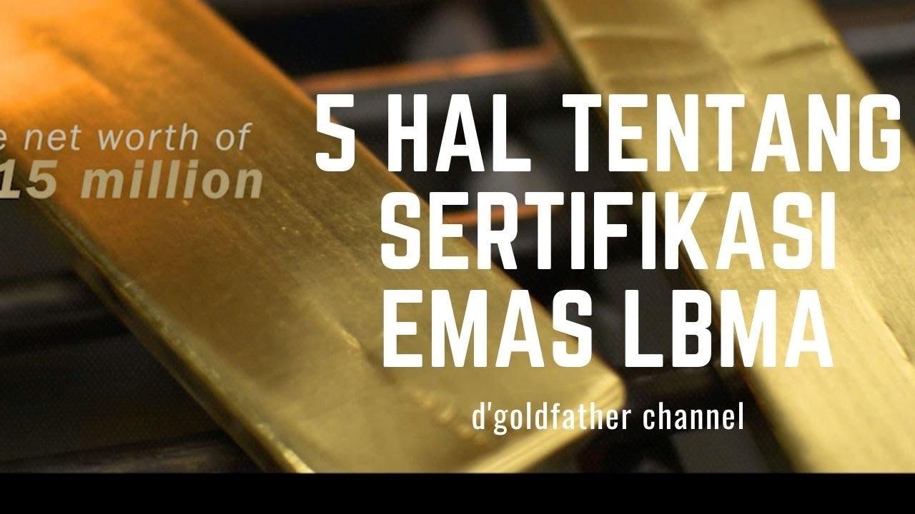 5 Hal Tentang Sertifikasi Emas LBMA