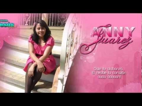 El recibe tu Corazón | Anny Juarez