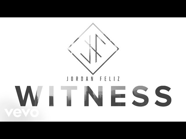 Jordan Feliz - Witness (Lyric Video)