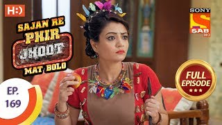 Sajan Re Phir Jhoot Mat Bolo  - Full Episode - Ep 169 - 16th January, 2018