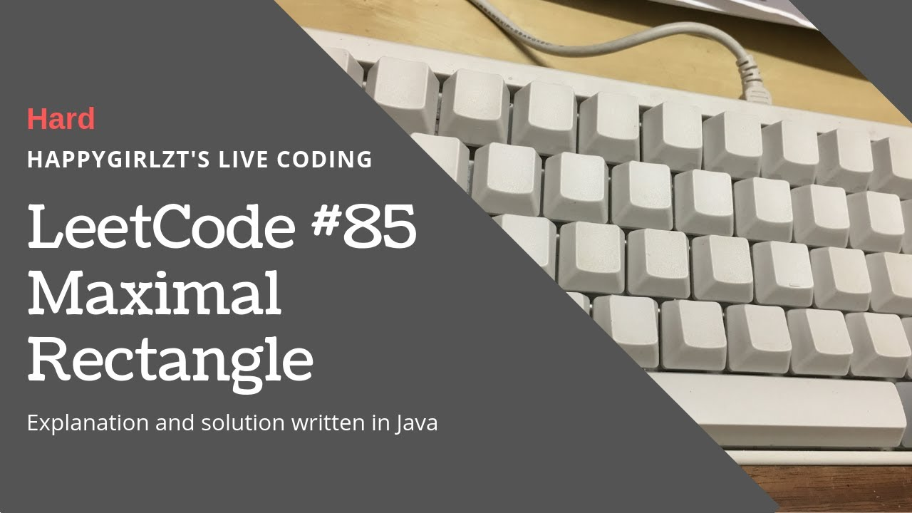 LeetCode #85  Maximal Rectangle Explanation and Solution - YouTube