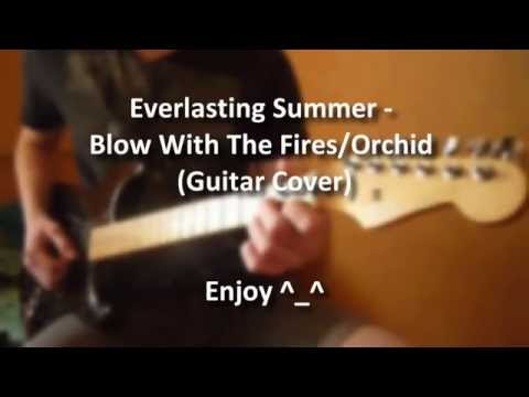 Бесконечное лето (Everlasting Summer) - Blow With The Fires/Orchid (Guitar Cover)