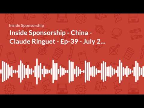 Inside Sponsorship - China - Claude Ringuet from Nielsen - Ep 39 - July 2017