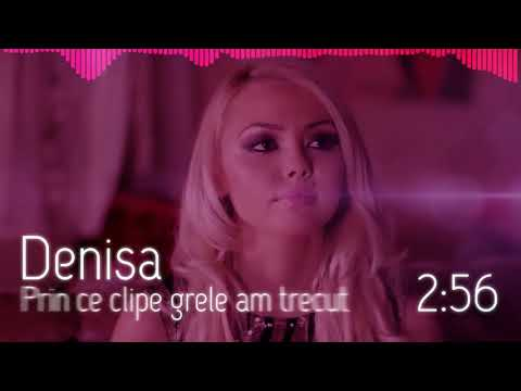 Denisa - Prin ce clipe grele am trecut (Melodie de colectie) R I P
