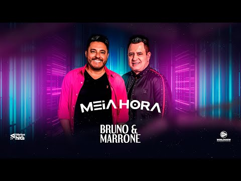 Bruno & Marrone – Meia Hora