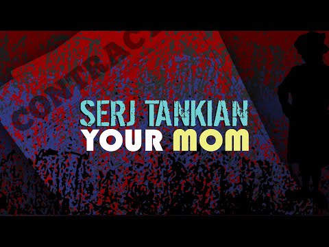 Serj Tankian – Your Mom