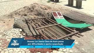 Russas: Lar Santa Clara de Assis passa por dificuldades e apela a população. 19/04/2018