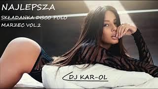 MARZEC/KWIECIEŃ 2019!!✔😱 Składanka Disco Polo VOL.2 - (MEGAMIX 2019) Nowości!✔😱 DJ KAR-OL✔😱
