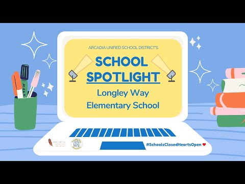 Arcadia Unified School Spotlight: Longley Way Elementary School