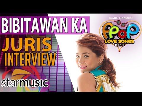 Bibitawan Ka - Juris (Artist Interview)