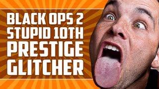 Black Ops 2 10th Prestige Glitcher Is Stupid!