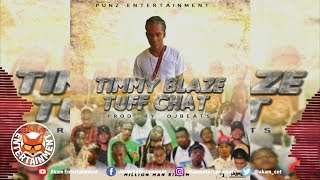 Timmy Blaze - Tuff Chat [Million Man Riddim] May 2019
