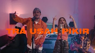 Download Lagu Tra Usah Pikir - Nowela feat Sun D (LIVE SESSION) mp3