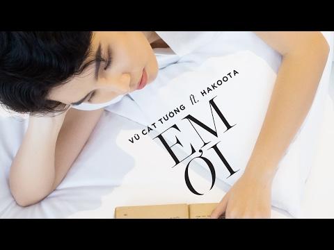 [Valentine's gift] Em Ơi Vũ Cát Tường ft. Hakoota Vũ Cát Tường Vũ Cát Tường