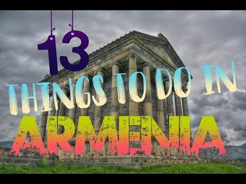 Top 13 Things To Do In Armenia