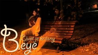 B.eye - život je krásny