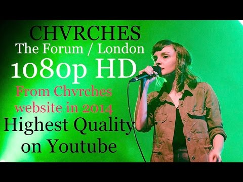 CHVRCHES LIVE THE FORUM LONDON FULL SHOW 1080p HD! EXCLUSIVE! Full Concert 2014