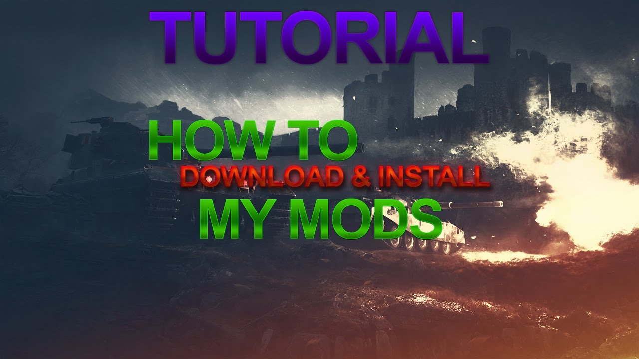 World of Tanks - How to download & install my mods [Tutorial 2017]