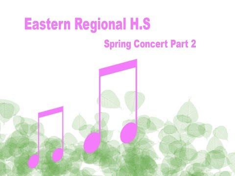 Eastern Regional High School - Spring Concert (part 2) 2017-18