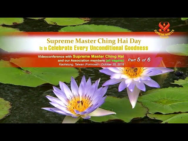 P5-6 | Supreme Master Ching Hai Day Is to Celebrate Every Unconditional Goodness