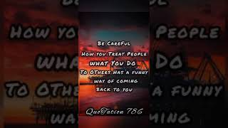 Awesome Inspirational Quote - Quotation - Life changing words - Karma - Treat people - Careful-funny