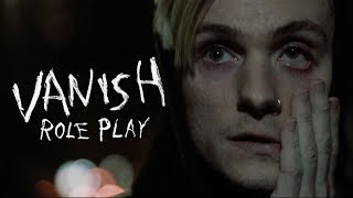 Vanish - Role Play (Official Music Video)