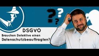 Brauchen Detektive einen Datenschutzbeauftragten? DSGVO | FAQ #6
