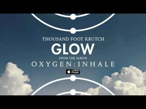 Thousand Foot Krutch: Glow  Audio