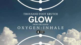 Thousand Foot Krutch: Glow (Official Audio)