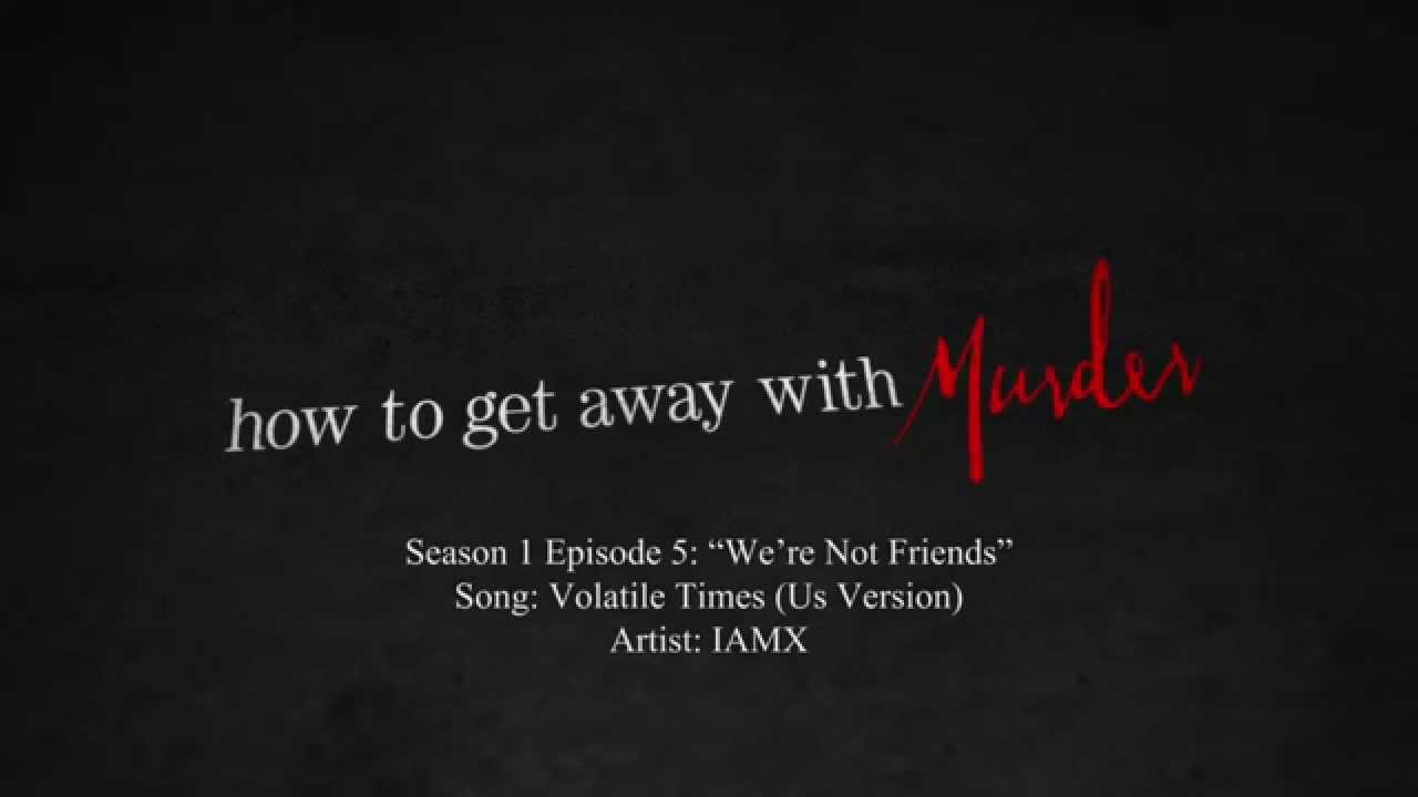 Volatile Times (us Version)  Iamx  How To Get Away With Murder  1x05  Music