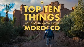 TOP 10 THINGS you need to know about MOROCCO