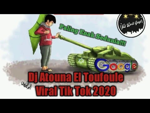 dj-atouna-el-toufoule-terbaru-fullbass-viral-tiktok-2020