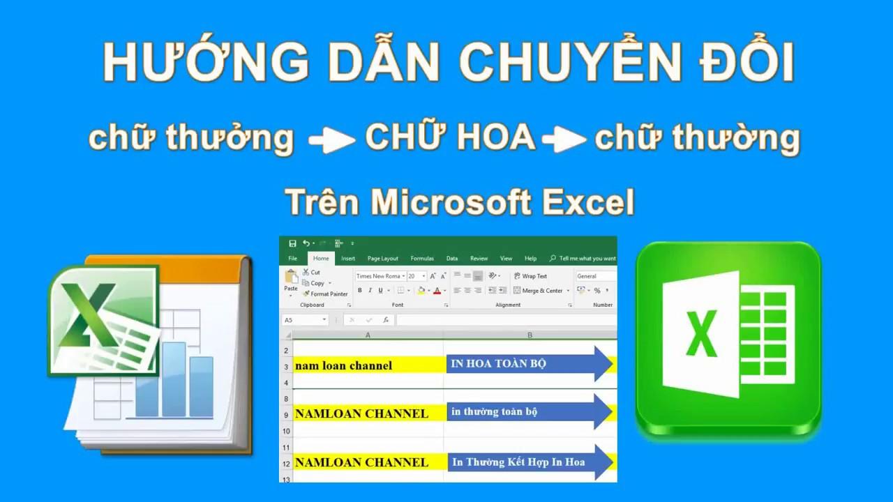 Chuyển đổi qua lại giữa chữ thường và CHỮ HOA trong Excel (dùng công thức) | namloan✔️