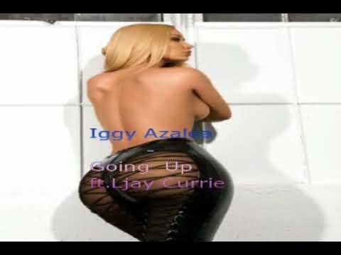 Iggy Azalea - Going up Ft. Ljay Currie [Audio]