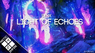 Synx - Light of Echoes Melodic Dubstep