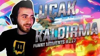 Uçak Kaldırma (Funny Moments 117)