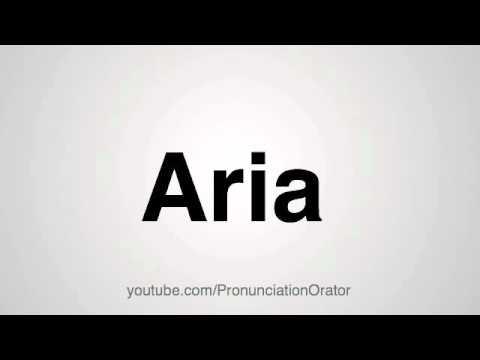How to Pronounce Aria