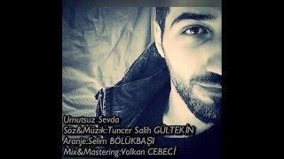 Gambar cover Tuncer Salih GÜLTEKİN  - Umutsuz Sevda