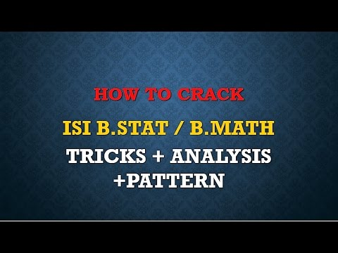 HOW TO CRACK ISI BSTAT BMATH EXAM +TRICKS +TIPS +SOLUTION  INDIAN STATISTICAL INSTITUTE