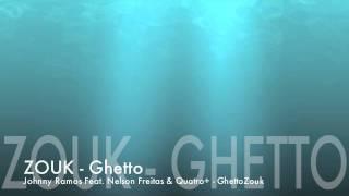 Johnny Ramos Feat. Nelson Freitas & Quatro Plus - Ghettozouk